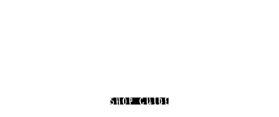 SHOP GUIDE